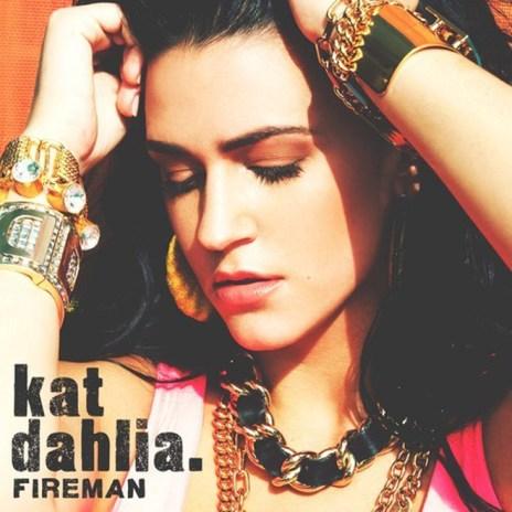 Kat Dahlia - Fireman