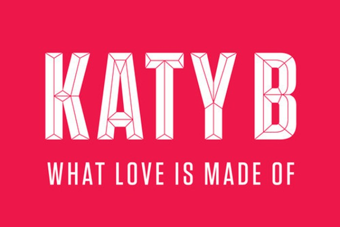 Katy B - What Love Is Made Of
