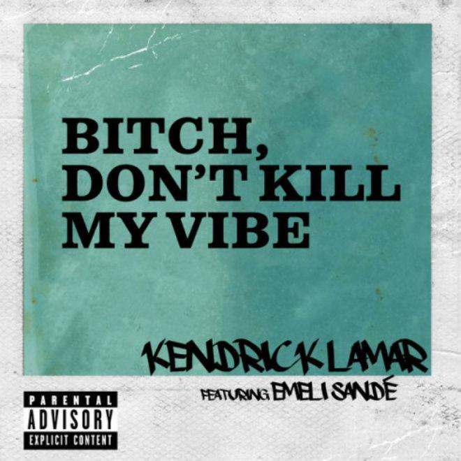 Kendrick Lamar featuring Emeli Sandé – B**ch, Don't Kill My Vibe (International Remix)