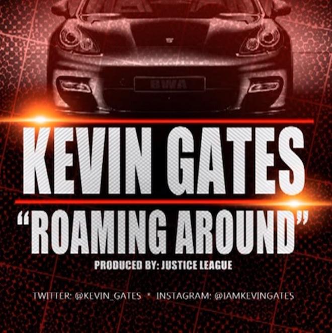 Kevin Gates - Roaming Around