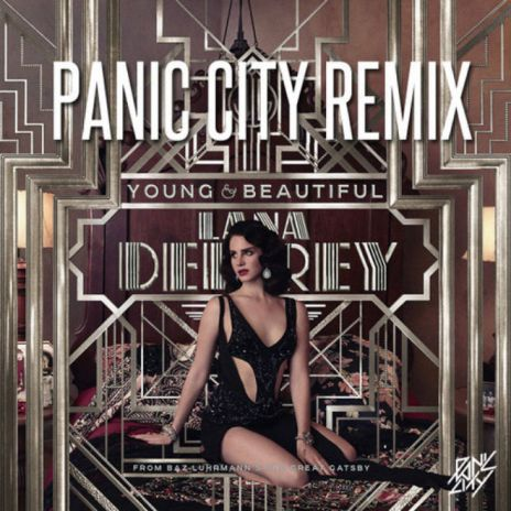 Lana Del Rey - Young and Beautiful (Panic City Remix)