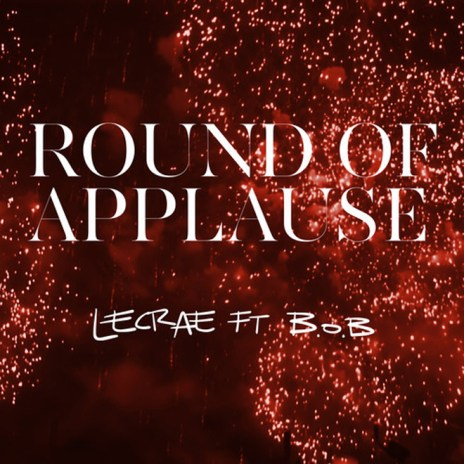 Lecrae featuring B.o.B – Round Of Applause