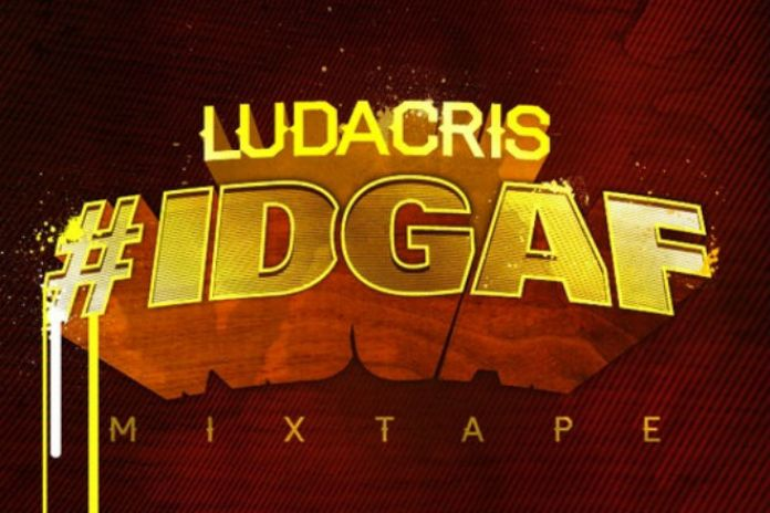 Ludacris – #IDGAF (Mixtape)