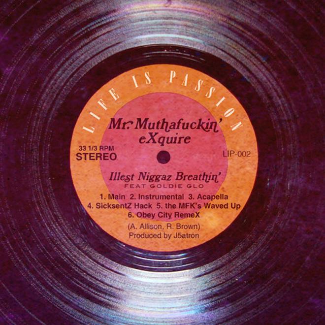 Mr. MFN eXquire featuring Goldie Glo – Illest N*ggaz Breathin'