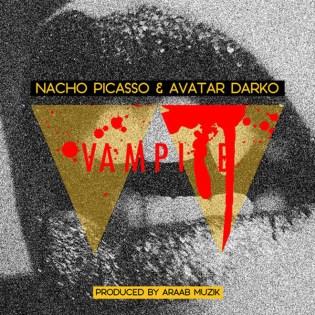 Nacho Picasso & Avatar Darko – Vampire (Produced by araabMUZIK)