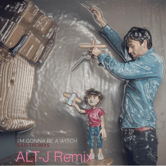 Sam Thomas - I'm Gonna Be A Witch (Alt-J Remix)