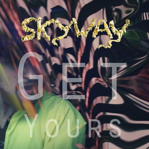 SKYWAY - Get Yours