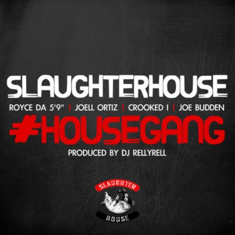 Slaughterhouse - House Gang