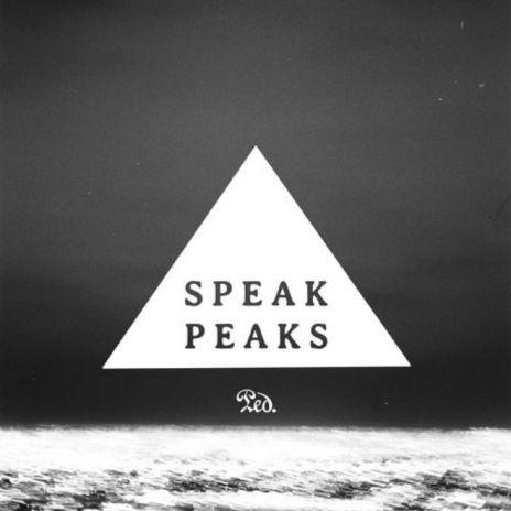 Speak - Peaks