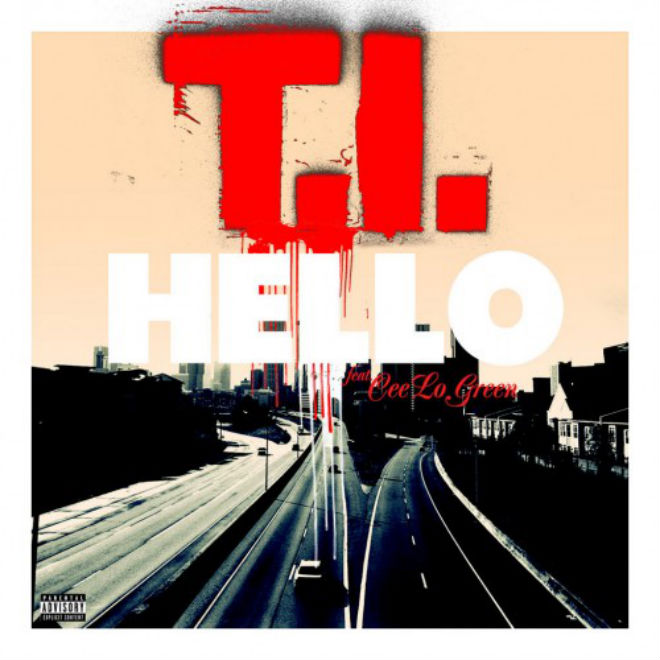 T.I. featuring Cee Lo Green - Hello