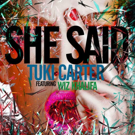 Tuki Carter featuring Wiz Khalifa - She Said