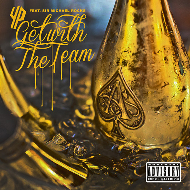 YP featuring Sir Michael Rocks  - Get With The Team