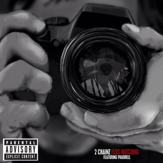 2 Chainz featuring Pharrell - Feds Watching