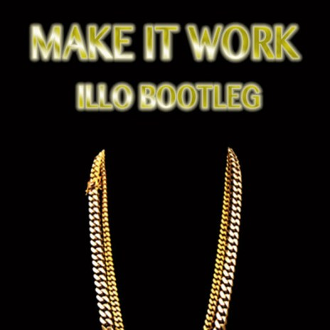 2 Chainz - Make It Work (Illo Bootleg)
