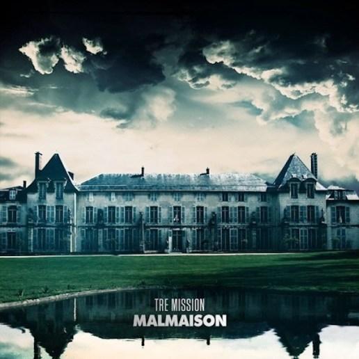 Tre Mission - Malmaison (Full Album Stream)