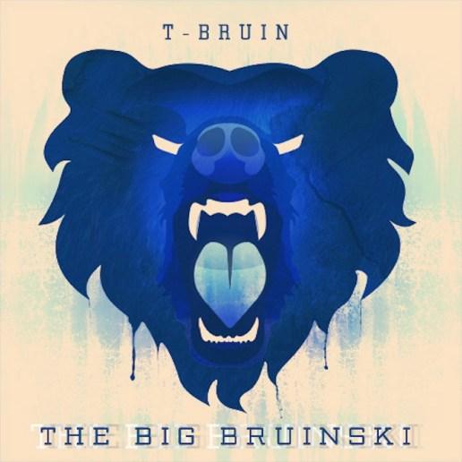 T-Bruin - The Big Bruinski