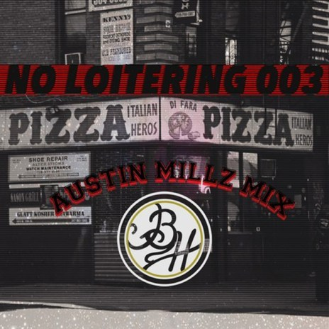 Austin Millz - No Loitering (Mix)