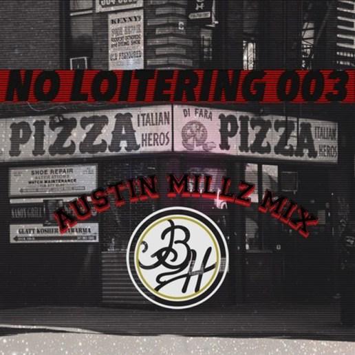 Austin Millz - No Loitering (Mix)