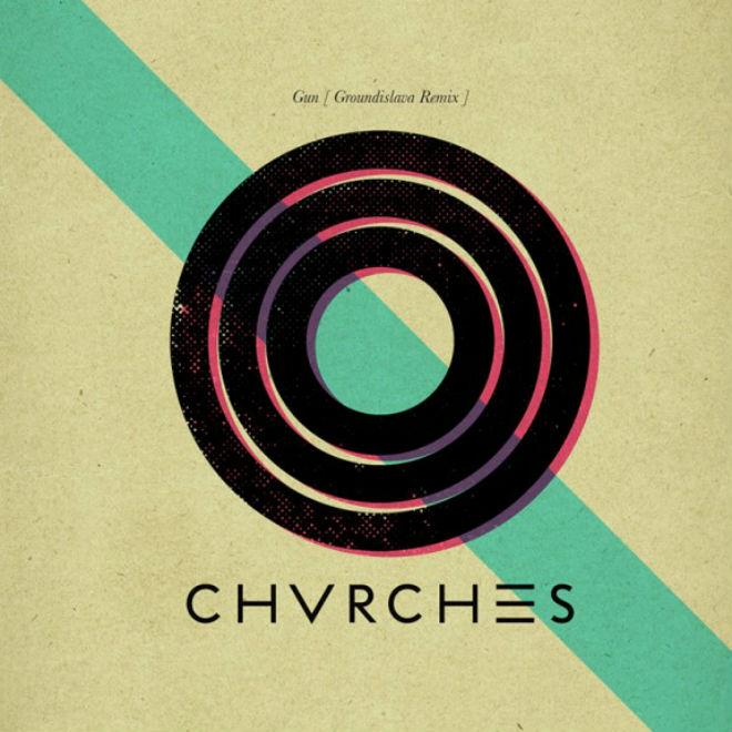 CHVRCHES - Gun (Groundislava Remix)
