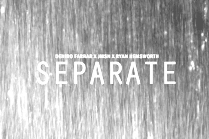 Deniro Farrar featuring JMSN - Separate  (Produced by Ryan Hemsworth)