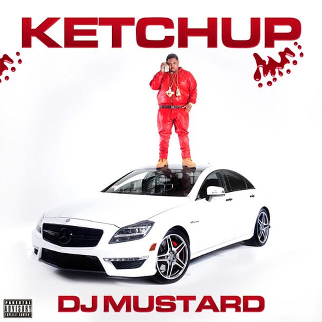 DJ Mustard - Ketchup (Mixtape)