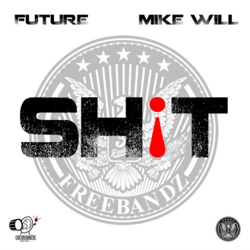 Future – Sh¡t (Produced by Mike Will Made It)