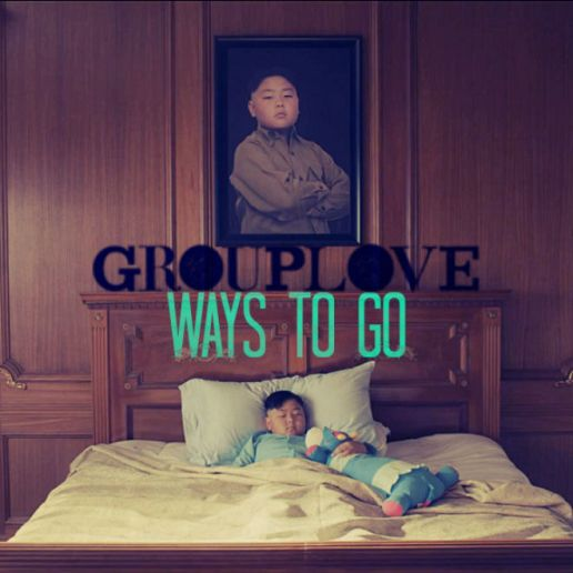 Grouplove - Ways To Go