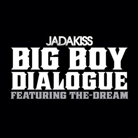 Jadakiss featuring The-Dream – Big Boy Dialogue (Dirty)