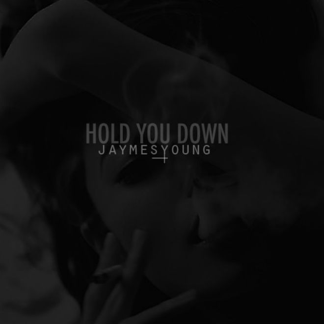 Jaymes Young - Hold You Down