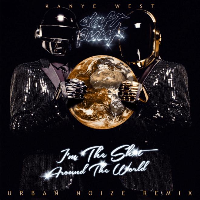 Kanye West & Daft Punk - I'm The Sh*t, Around The World (Urban Noize Remix)