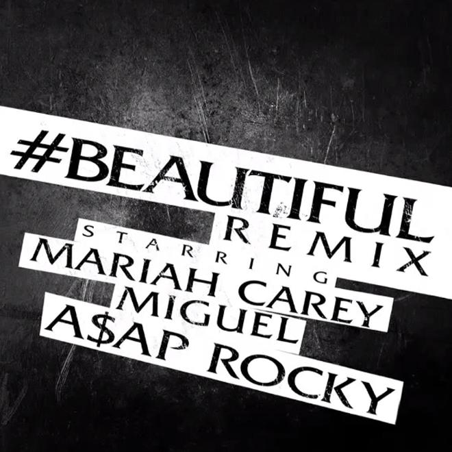 Mariah Carey featuring Miguel & A$AP Rocky – #Beautiful (Remix)