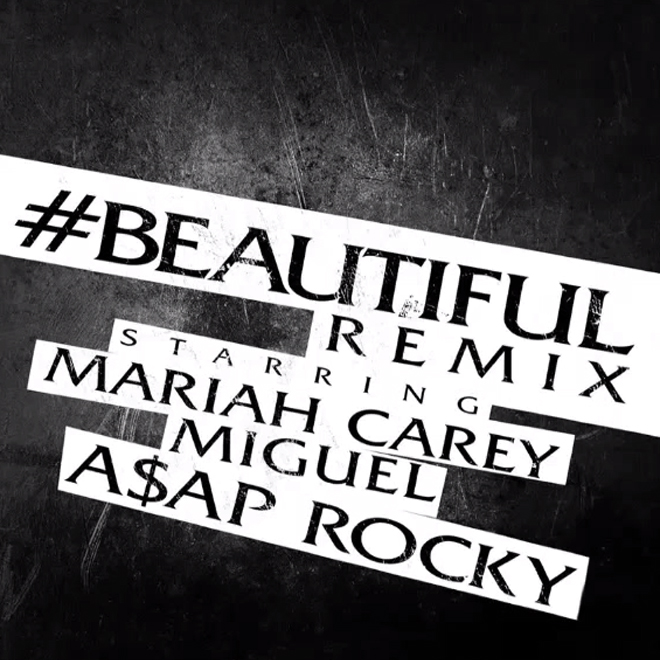Mariah Carey featuring Miguel & A$AP Rocky – #Beautiful (Remix)