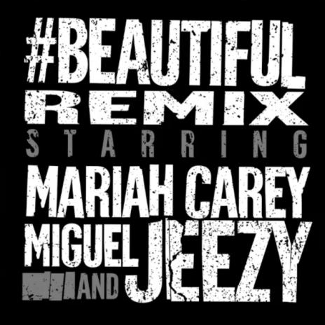 Mariah Carey featuring Miguel & Young Jeezy - #Beautiful (Remix)