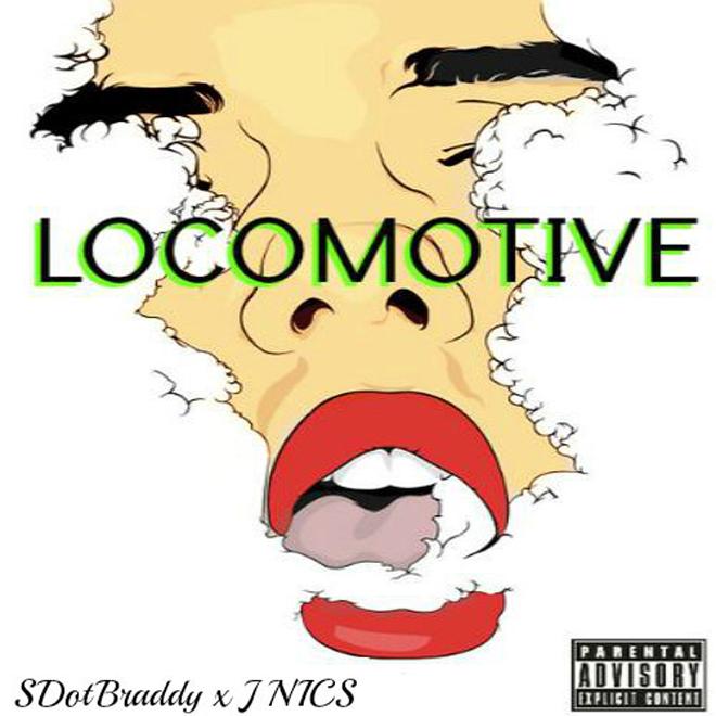 SDotBraddy featuring J NICS - Locomotive