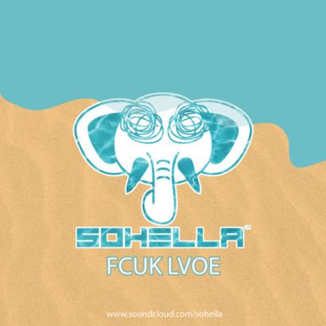 Sohella - FCÜK LVØE