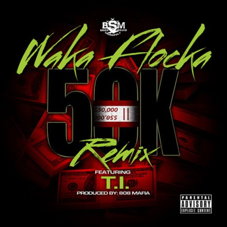 Waka Flocka featuring T.I. – 50K (Remix)