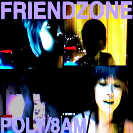 Friendzone - Poly + 8AM
