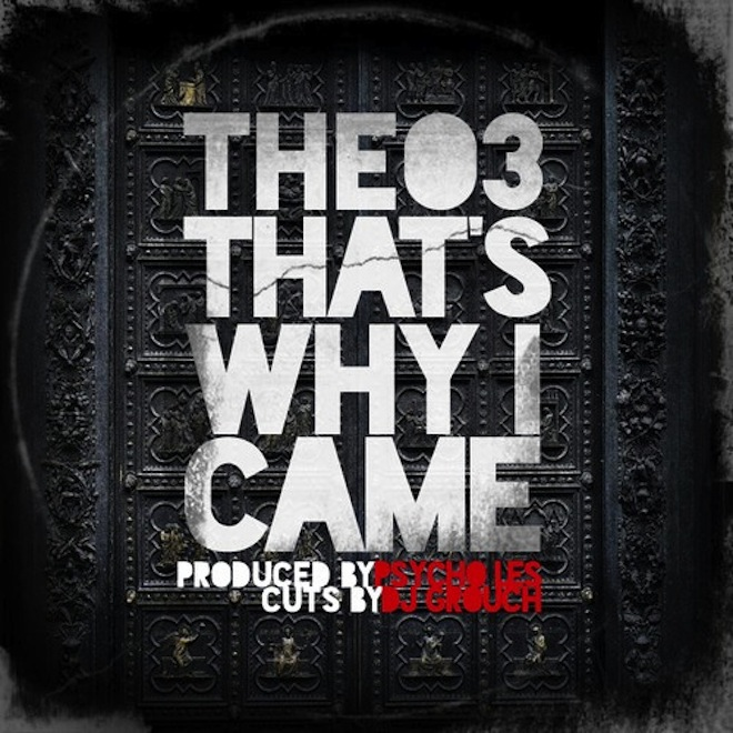 THEO3 - That's Why I Came (Produced by Psycho Les)