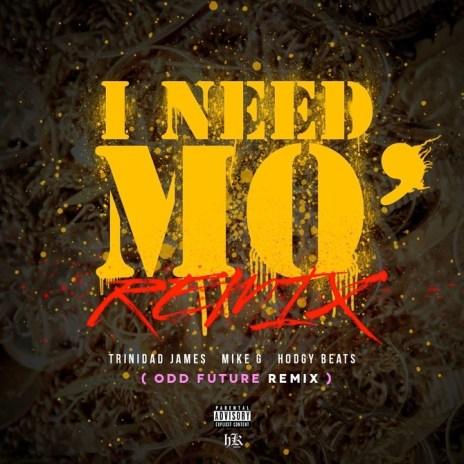 Trinidad James featuring Mike G, Hodgy Beats & Taco – I Need Mo (Odd Future Remix)