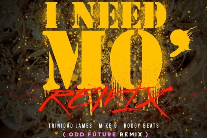 Trinidad James featuring Mike G, Hodgy Beats & Taco – I Need Mo (Odd Future Remix)