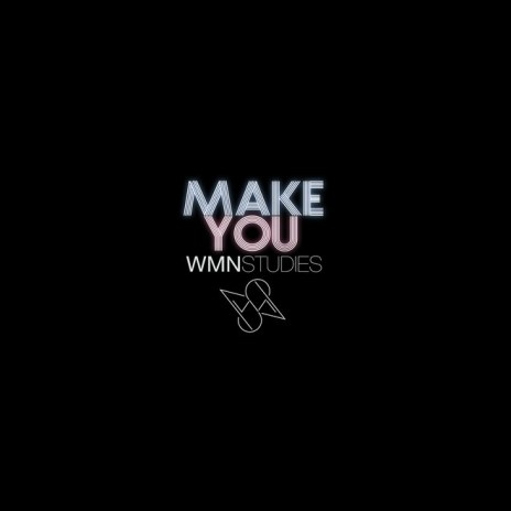 WMNSTUDIES - Make You