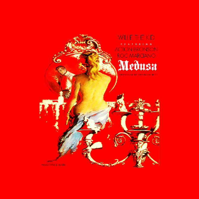 Willie The Kid featuring Action Bronson & Roc Marciano – Medusa (Produced by The Alchemist)