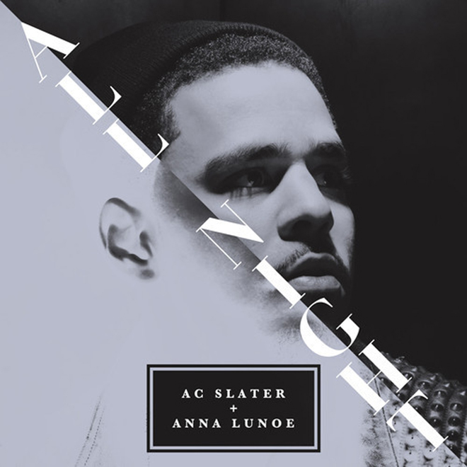 """AC Slater & Anna Lunoe - All Night (Cover of """"Power Trip"""" by J. Cole)"""