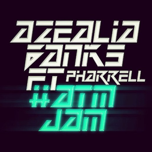 Azealia Banks featuring Pharrell - #ATMJAM (Full Song)