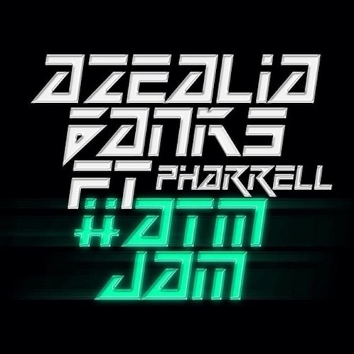 Azealia Banks featuring Pharrell – #ATMJAM