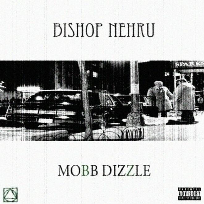 Bishop Nehru – Mobb Dizzle