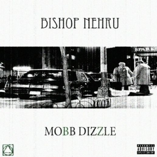 Bishop Nehru – Mobb Dizzle