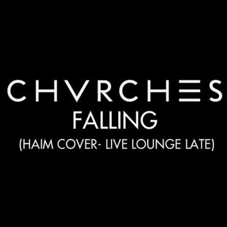 Chvrches – Falling (HAIM Cover)