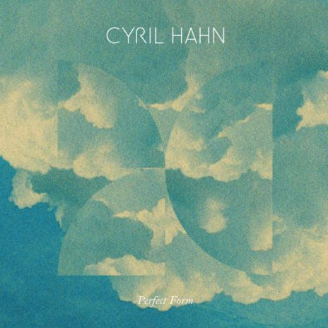 Cyril Hahn - Raw Cut