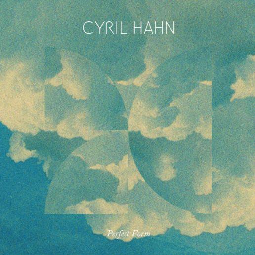 Cyril Hahn - Raw Cut